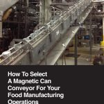 How to Select a Magnetic Can for Your Food Manufacturing Ops.