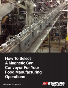 HOW TO SELECT A MAGNETIC CAN CONVEYOR FOR YOUR FOOD MANUFACTURING OPERATIONS-Bunting Magnetics-Newton Kansas
