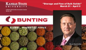 Rod Henricks, Bunting Director of Sales, to Lecture at K-State-Bunting-Magnetic Separation-Storage and Flow of Bulk Solids