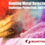 Bunting Metal Detectors, Explosion Protection, and You-Metal Detection-Newton-Bunting Blog
