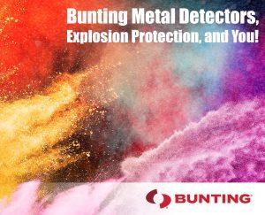 Bunting Metal Detectors, Explosion Protection, and You-Metal Detection-Newton-Bunting Blog
